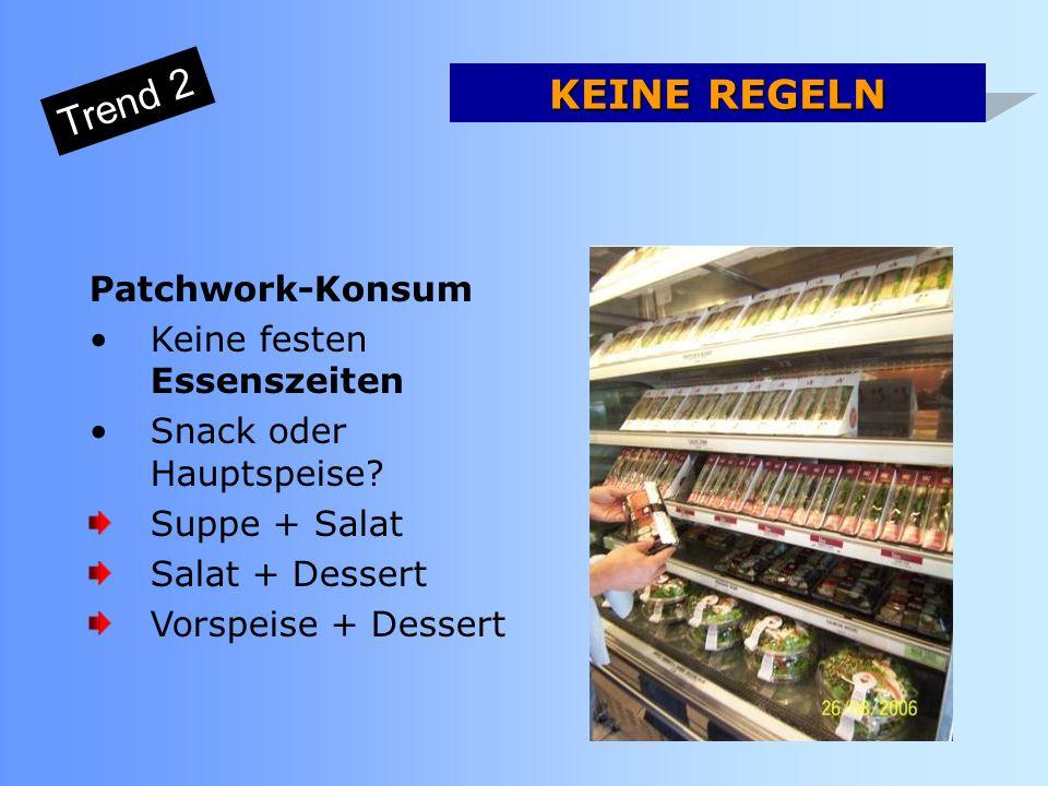 Patchwork-Konsum Keine festen Essenszeiten Snack oder Hauptspeise.