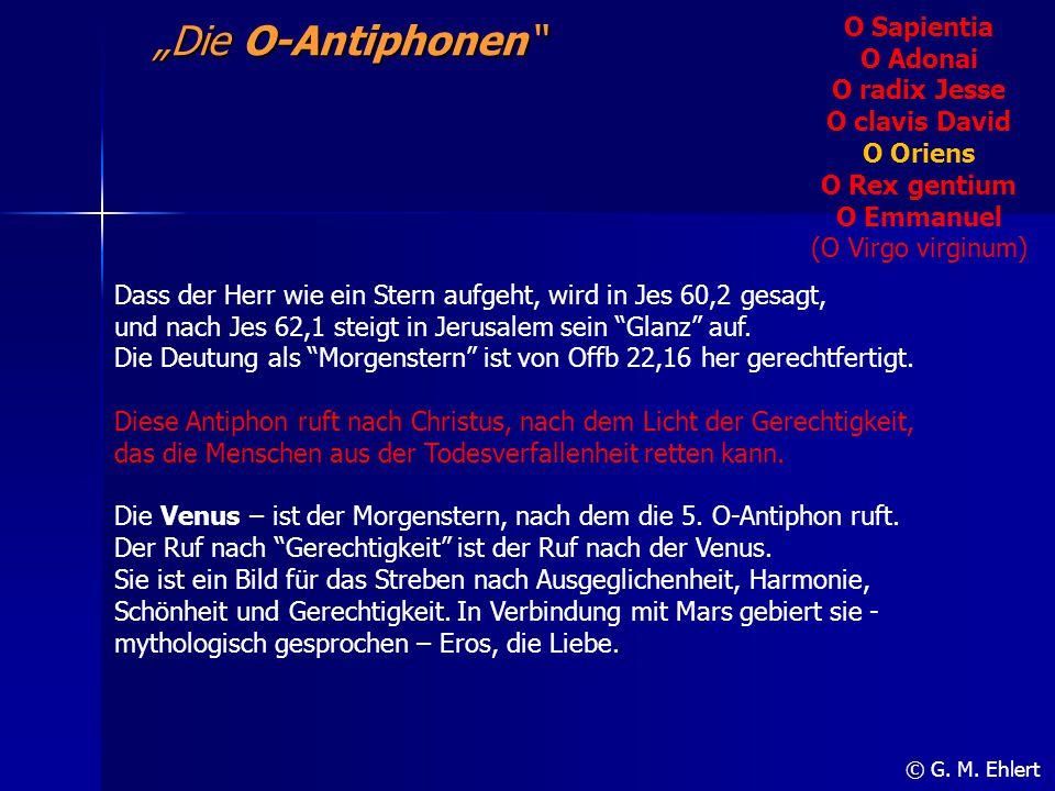 """""""Die O-Antiphonen"""" O Sapientia O Adonai O radix Jesse O clavis David O Oriens O Rex gentium O Emmanuel (O Virgo virginum) © G. M. Ehlert Dass der Herr"""