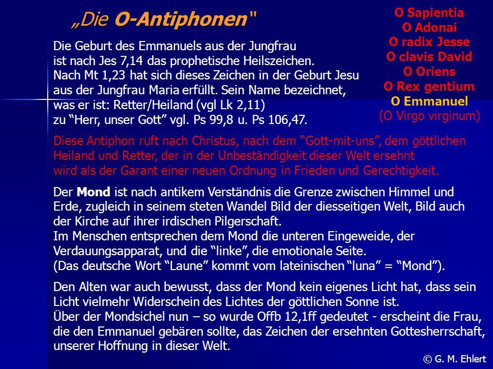 """""""Die O-Antiphonen"""" O Sapientia O Adonai O radix Jesse O clavis David O Oriens O Rex gentium O Emmanuel (O Virgo virginum) © G. M. Ehlert Die Geburt de"""