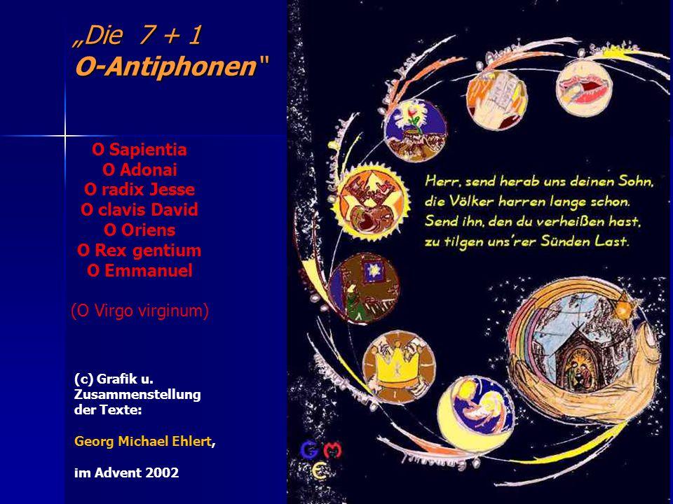 """""""Die 7 + 1 O-Antiphonen O Sapientia O Adonai O radix Jesse O clavis David O Oriens O Rex gentium O Emmanuel (O Virgo virginum) (c) Grafik u."""