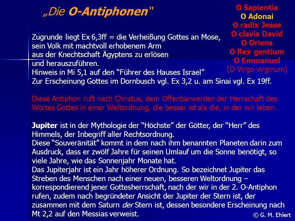 """""""Die O-Antiphonen"""" O Sapientia O Adonai O radix Jesse O clavis David O Oriens O Rex gentium O Emmanuel (O Virgo virginum) © G. M. Ehlert Zugrunde lieg"""