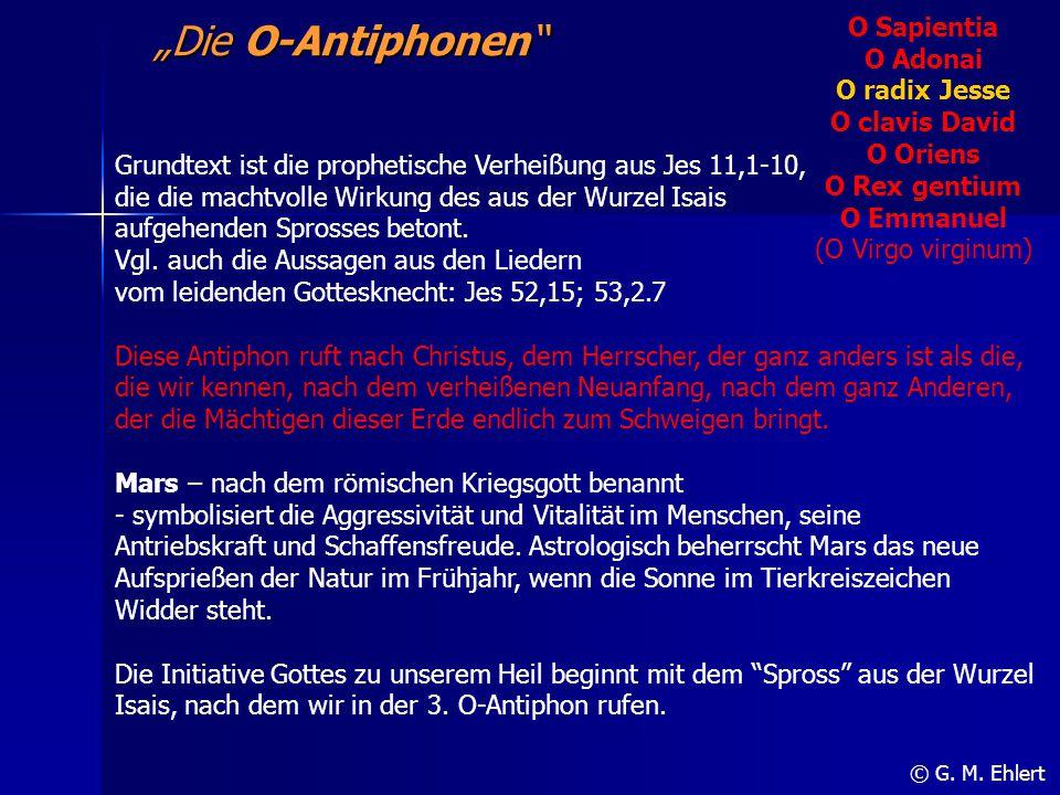 """""""Die O-Antiphonen"""" O Sapientia O Adonai O radix Jesse O clavis David O Oriens O Rex gentium O Emmanuel (O Virgo virginum) © G. M. Ehlert Grundtext ist"""