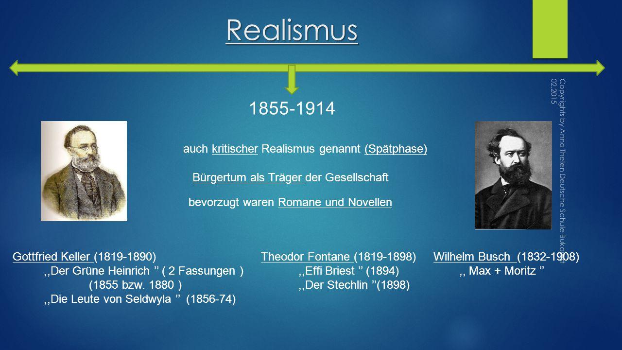 Realismus 1855-1914 bevorzugt waren Romane und Novellen auch kritischer Realismus genannt (Spätphase) Bürgertum als Träger der Gesellschaft Gottfried Keller (1819-1890),,Der Grüne Heinrich '' ( 2 Fassungen ) (1855 bzw.
