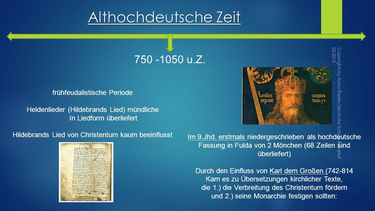 Althochdeutsche Zeit 750 -1050 u.Z.Im 9.Jhd.