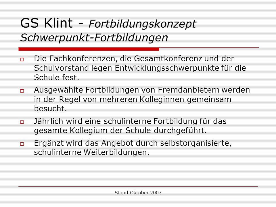 Stand Oktober 2007 GS Klint - Fortbildungskonzept Schwerpunkt-Fortbildungen  Die Fachkonferenzen, die Gesamtkonferenz und der Schulvorstand legen Ent