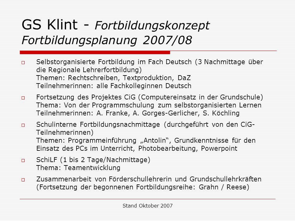 Stand Oktober 2007 GS Klint - Fortbildungskonzept Fortbildungsplanung 2007/08  Selbstorganisierte Fortbildung im Fach Deutsch (3 Nachmittage über die