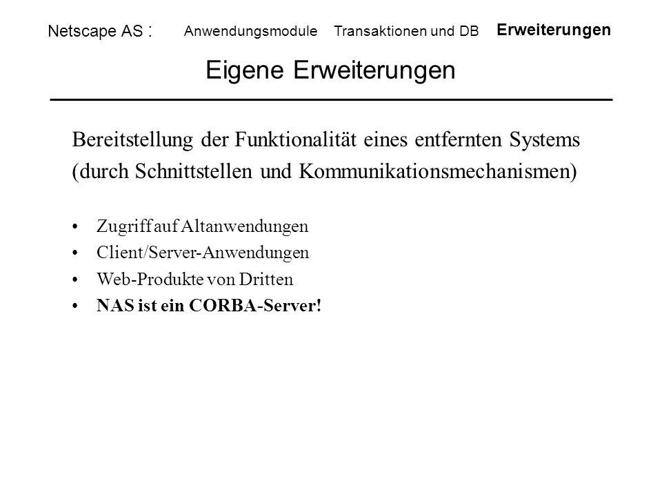 Eigene Erweiterungen Bereitstellung der Funktionalität eines entfernten Systems (durch Schnittstellen und Kommunikationsmechanismen) Zugriff auf Altan