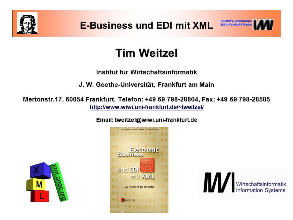 E-Business und EDI mit XML Tim Weitzel Institut für Wirtschaftsinformatik J.