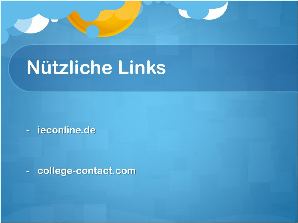 Nützliche Links -ieconline.de -college-contact.com