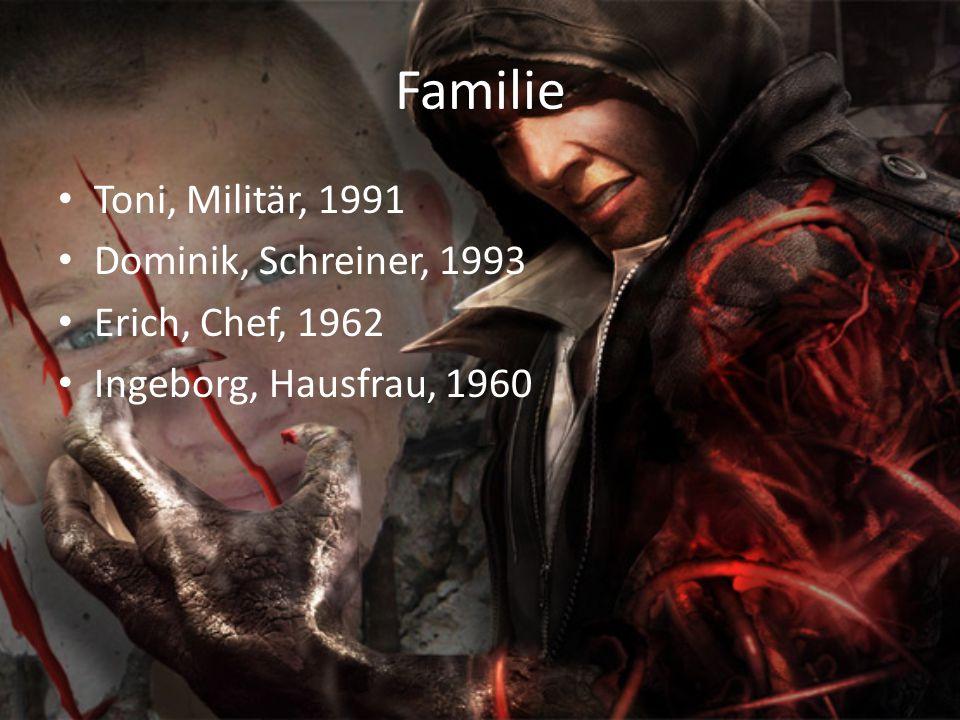 Familie Toni, Militär, 1991 Dominik, Schreiner, 1993 Erich, Chef, 1962 Ingeborg, Hausfrau, 1960