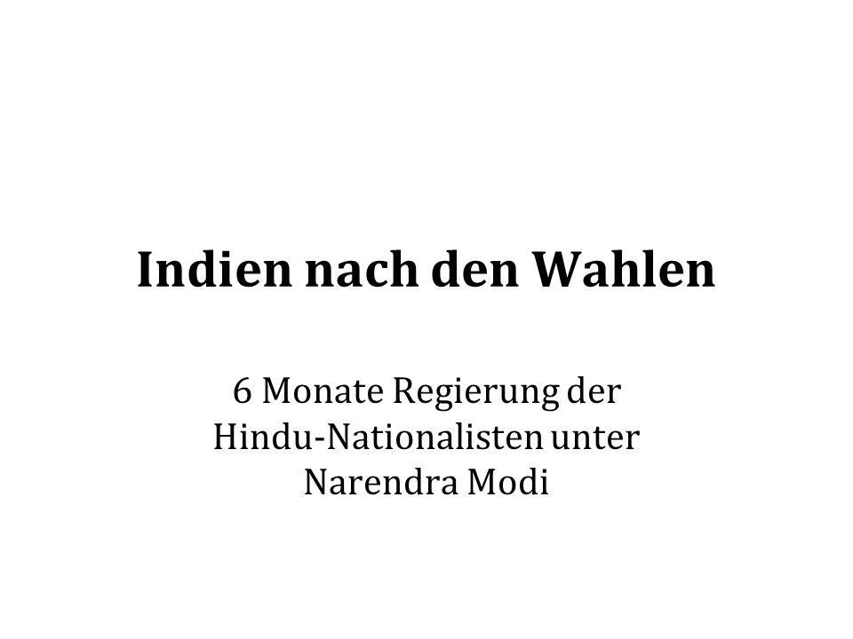 Indien nach den Wahlen 6 Monate Regierung der Hindu-Nationalisten unter Narendra Modi
