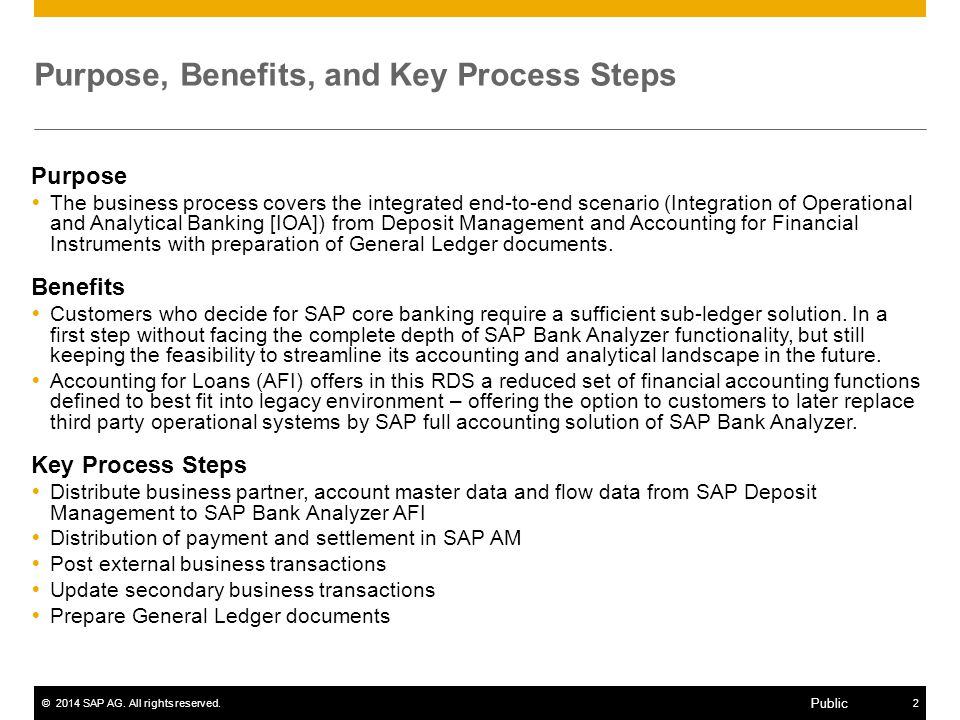 ©2014 SAP AG. All rights reserved.2 Public Purpose, Benefits, and Key Process Steps Purpose  The business process covers the integrated end-to-end sc