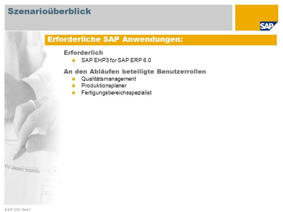 © SAP 2008 / Seite 4 Ablaufdiagramm Produktionsplaner Fertigungsbereichsspezialist Qualitätsmanager Planungstableau anzeigen/ ändern Prüflos für In- Prozesskontrolle anlegen Prüfergebnis für In- Prozesskontrolle erfassen Verwendungs- entscheid für In- Prozesskontrolle erfassen Istdatenerfassung bei Materialien in der Serienfertigung Prüfergebnis für Kuppelproduktion erfassen Verwendungsentscheid für Kuppelprodukt