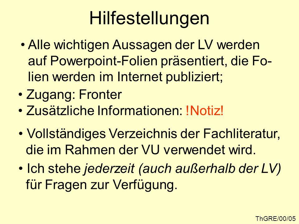 Hilfestellungen Alle wichtigen Aussagen der LV werden auf Powerpoint-Folien präsentiert, die Fo- lien werden im Internet publiziert; Zugang: Fronter Zusätzliche Informationen: !Notiz.