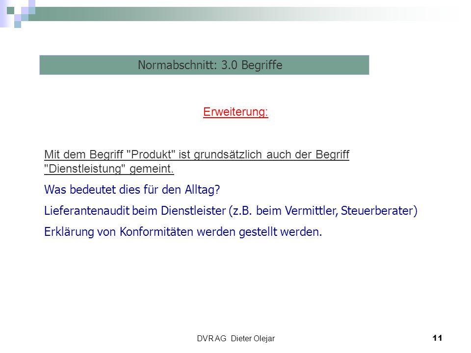 DVR AG Dieter Olejar 11 Risiko Management Normabschnitt: 3.0 Begriffe Erweiterung: Mit dem Begriff
