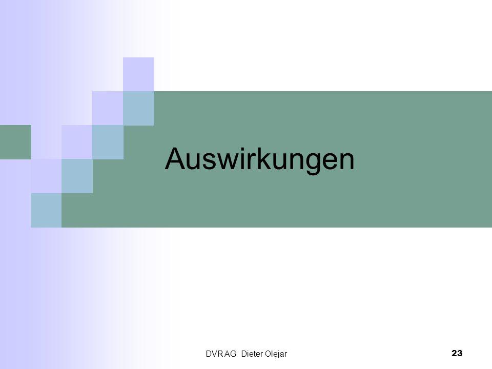 DVR AG Dieter Olejar 23 Auswirkungen