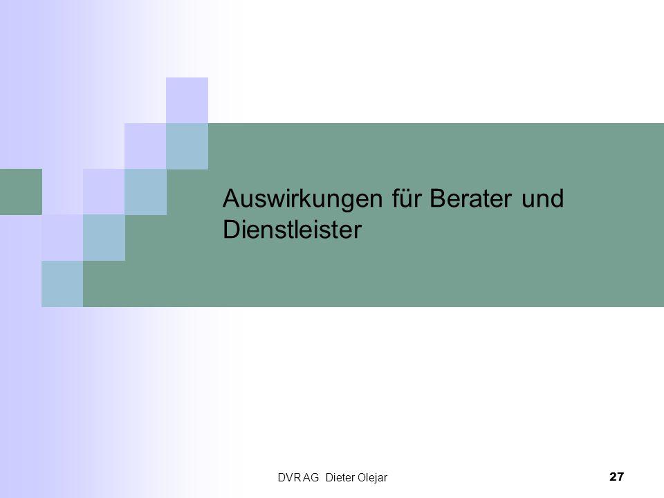 DVR AG Dieter Olejar 27 Auswirkungen für Berater und Dienstleister