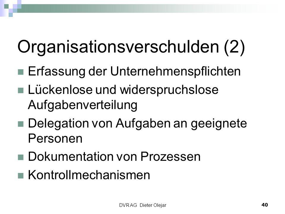 Organisationsverschulden (2) Erfassung der Unternehmenspflichten Lückenlose und widerspruchslose Aufgabenverteilung Delegation von Aufgaben an geeigne