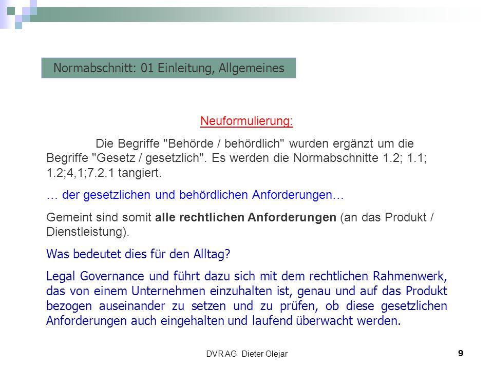 DVR AG Dieter Olejar 9 Risiko Management Normabschnitt: 01 Einleitung, Allgemeines Neuformulierung: Die Begriffe