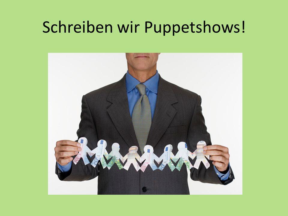 Schreiben wir Puppetshows!