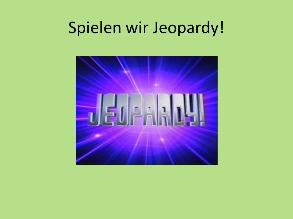 Spielen wir Jeopardy!