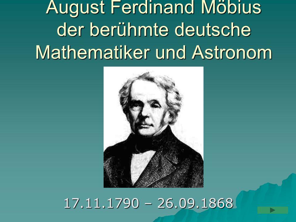 August Ferdinand Möbius der berühmte deutsche Mathematiker und Astronom 17.11.1790 – 26.09.1868