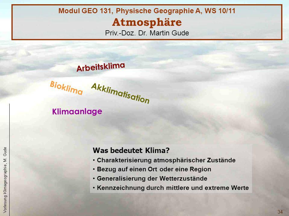 34 Was bedeutet Klima? Charakterisierung atmosphärischer Zustände Bezug auf einen Ort oder eine Region Generalisierung der Wetterzustände Kennzeichnun
