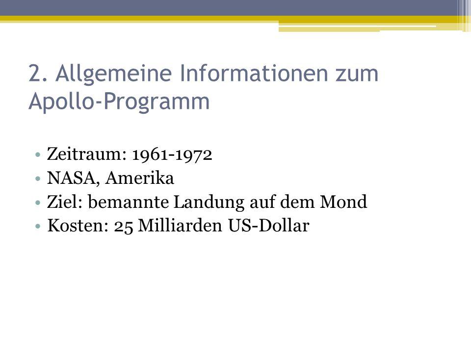 Zeitraum: 1961-1972 NASA, Amerika Ziel: bemannte Landung auf dem Mond Kosten: 25 Milliarden US-Dollar