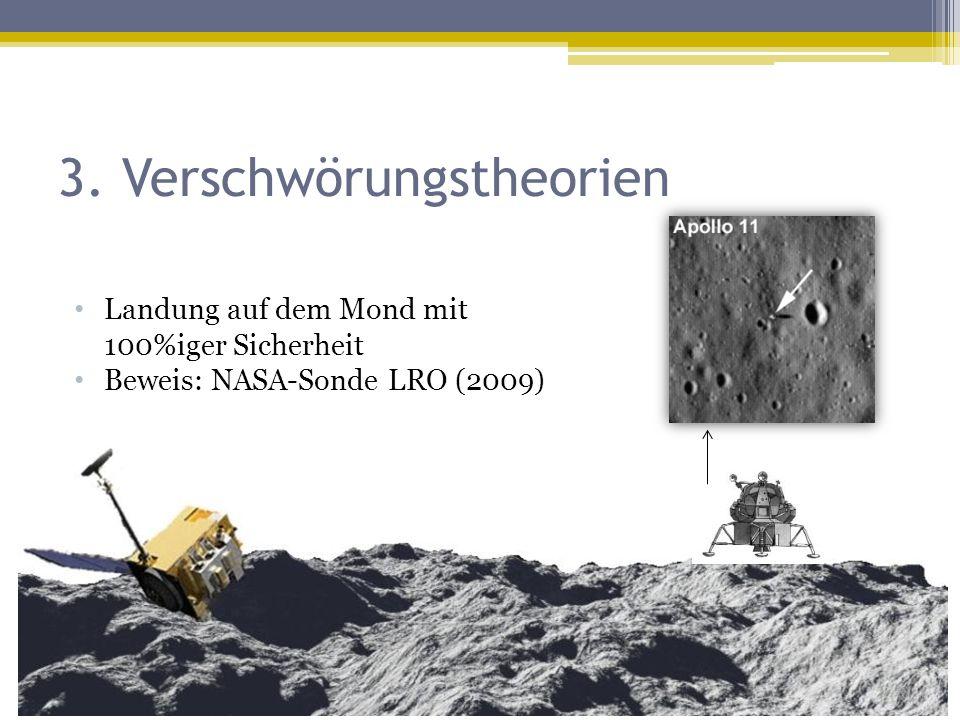 3. Verschwörungstheorien Landung auf dem Mond mit 100%iger Sicherheit Beweis: NASA-Sonde LRO (2009)