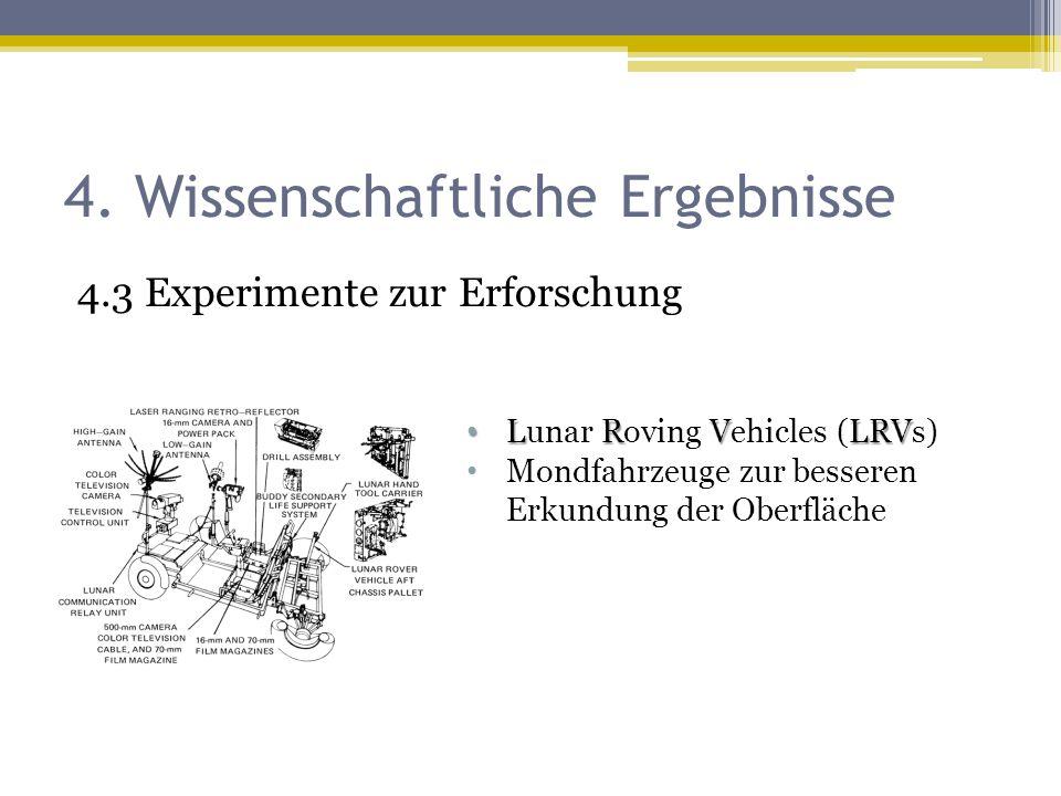 4. Wissenschaftliche Ergebnisse 4.3 Experimente zur Erforschung L R VLRV Lunar Roving Vehicles (LRVs) Mondfahrzeuge zur besseren Erkundung der Oberflä