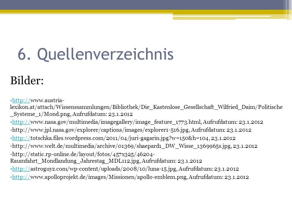 6. Quellenverzeichnis Bilder: http://www.austria- lexikon.at/attach/Wissenssammlungen/Bibliothek/Die_Kastenlose_Gesellschaft_Wilfried_Daim/Politische