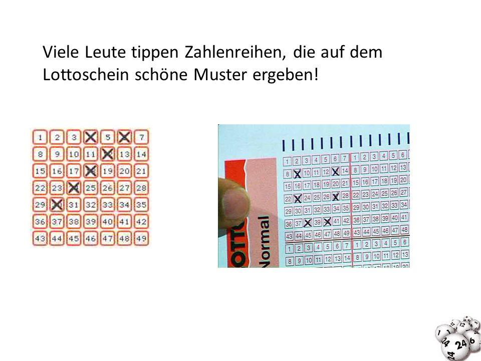 Viele Leute tippen Zahlenreihen, die auf dem Lottoschein schöne Muster ergeben!