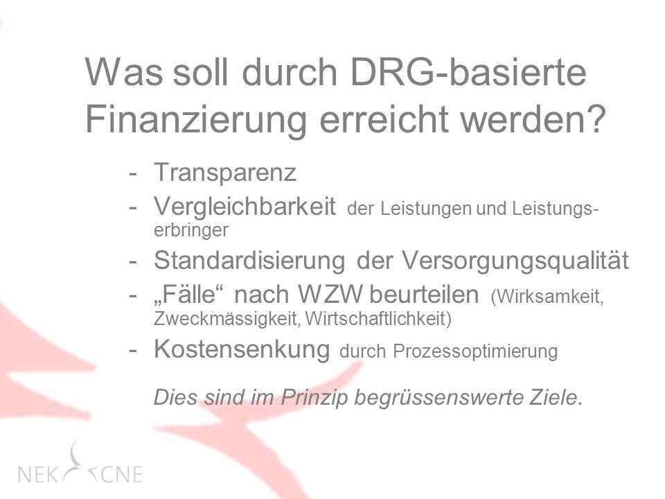 Was soll durch DRG-basierte Finanzierung erreicht werden.
