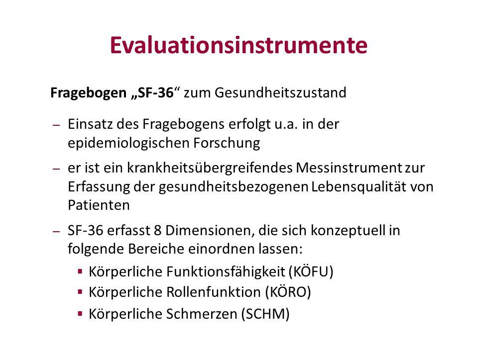 """Evaluationsinstrumente Fragebogen """"SF-36 zum Gesundheitszustand – Einsatz des Fragebogens erfolgt u.a."""