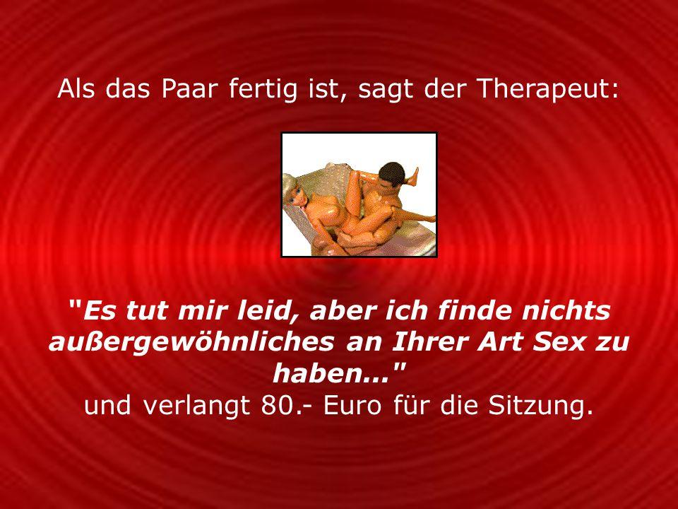In den folgenden Wochen wiederholt sich das Ganze: Zweimal in der Woche kommt das Paar, hat Sex, bezahlt die 80.- Euro und geht wieder.