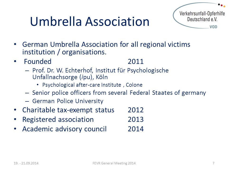 Umbrella Association German Umbrella Association for all regional victims institution / organisations. Founded 2011 – Prof. Dr. W. Echterhof, Institut