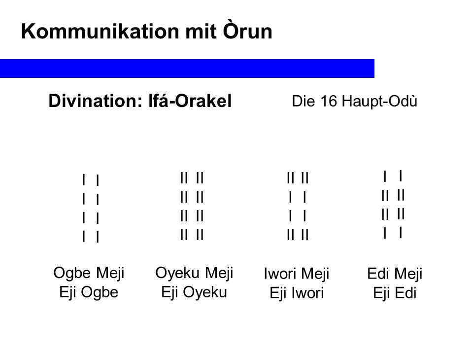 """Divination: Ifá-Orakel Die 16 Haupt-Odù Kommunikation mit Òrun Die """"Meji -Figuren : Söhne v."""