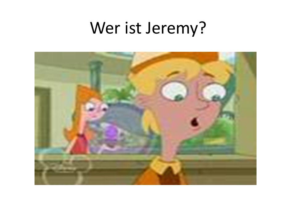 Wer ist Jeremy?