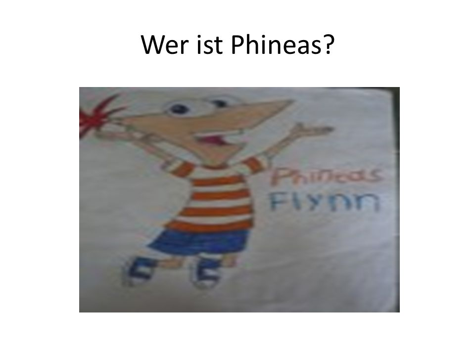 Wer ist Phineas?