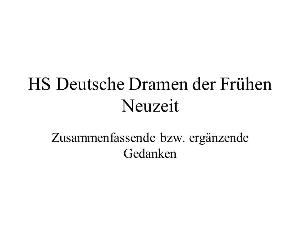 HS Deutsche Dramen der Frühen Neuzeit Zusammenfassende bzw. ergänzende Gedanken