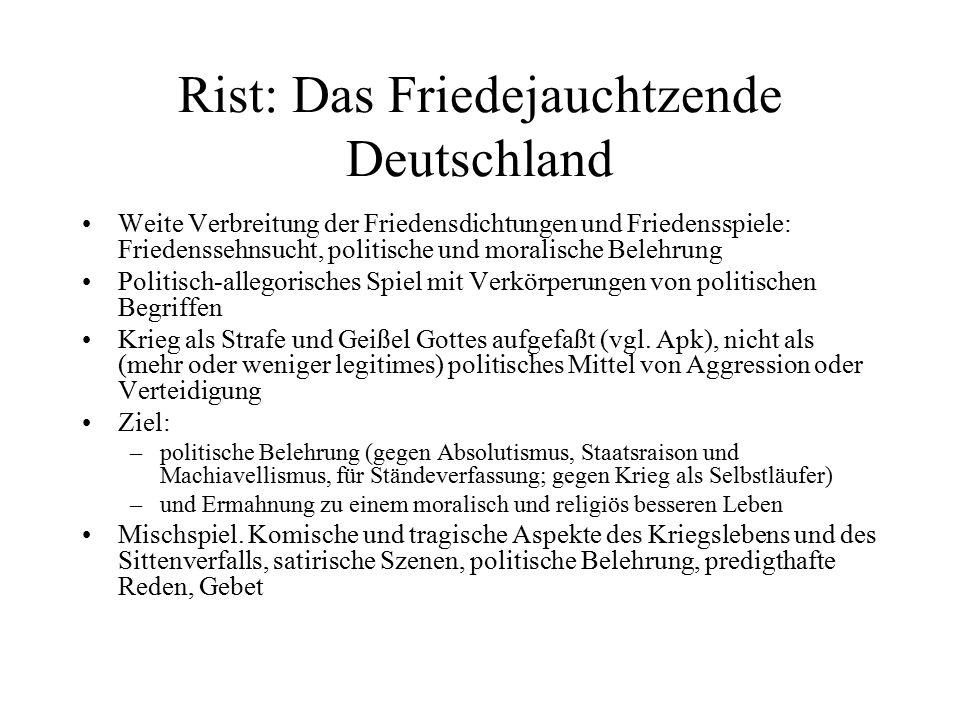 Rist: Das Friedejauchtzende Deutschland Weite Verbreitung der Friedensdichtungen und Friedensspiele: Friedenssehnsucht, politische und moralische Bele