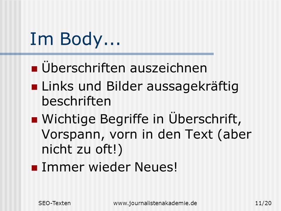 SEO-Textenwww.journalistenakademie.de11/20 Im Body... Überschriften auszeichnen Links und Bilder aussagekräftig beschriften Wichtige Begriffe in Übers