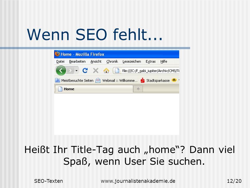 """SEO-Textenwww.journalistenakademie.de12/20 Wenn SEO fehlt... Heißt Ihr Title-Tag auch """"home""""? Dann viel Spaß, wenn User Sie suchen."""
