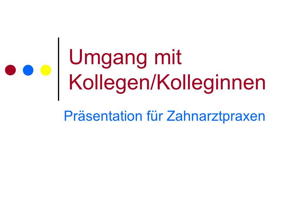 Umgang mit Kollegen/Kolleginnen Präsentation für Zahnarztpraxen