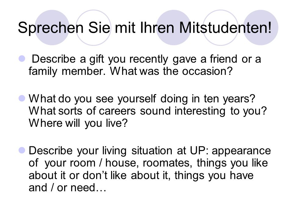 Sprechen Sie mit Ihren Mitstudenten. Describe a gift you recently gave a friend or a family member.