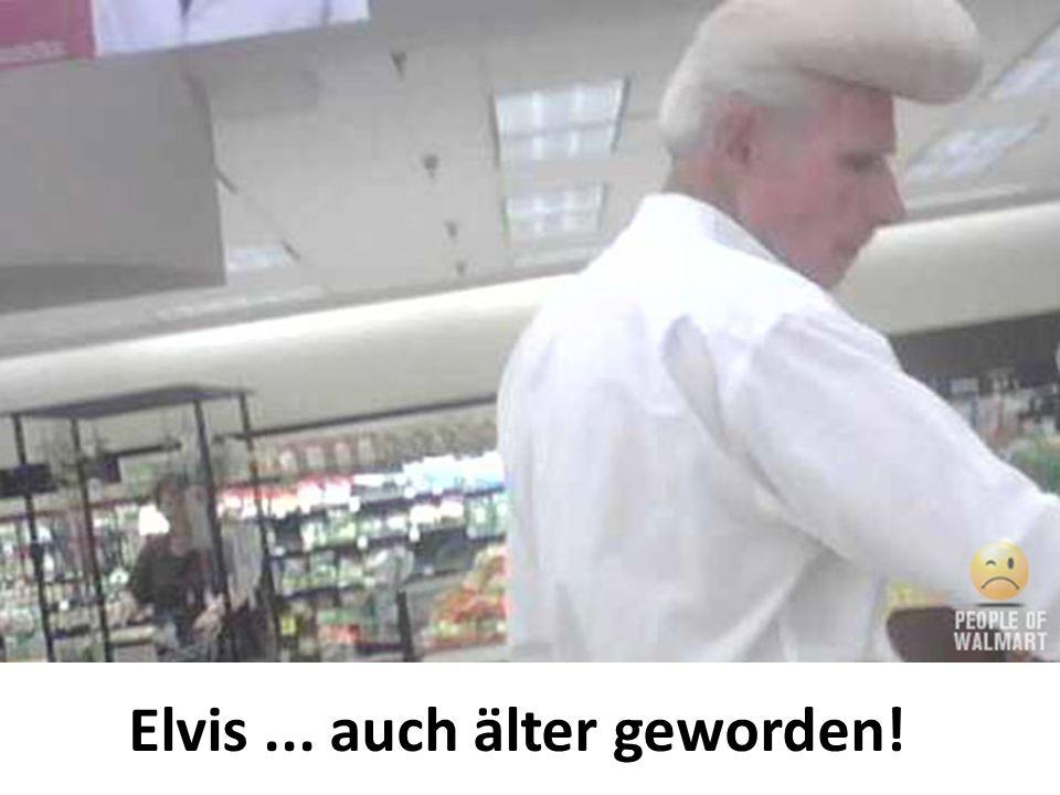 Elvis... auch älter geworden!