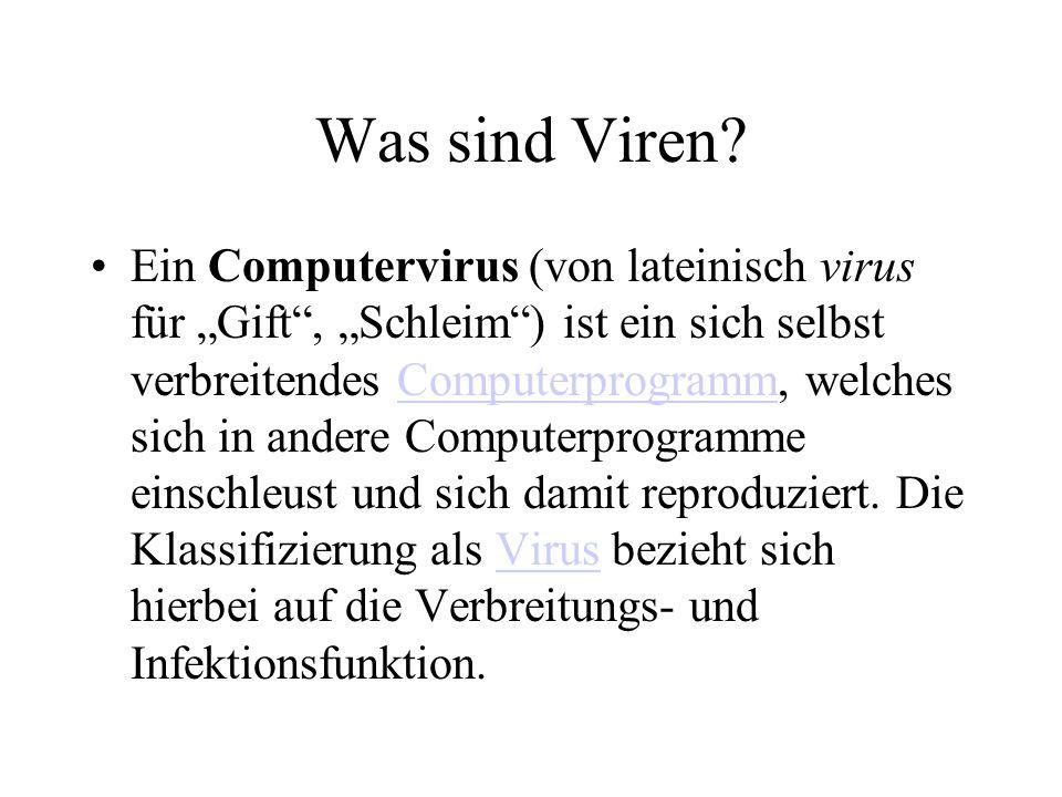 """Was sind Viren? Ein Computervirus (von lateinisch virus für """"Gift"""", """"Schleim"""") ist ein sich selbst verbreitendes Computerprogramm, welches sich in and"""