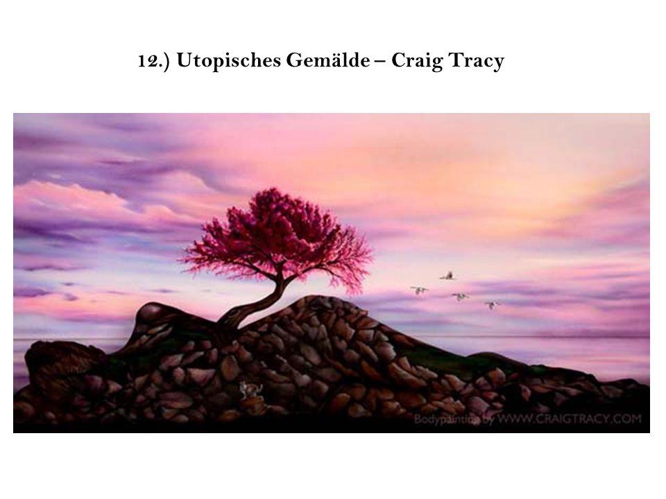 12.) Utopisches Gemälde – Craig Tracy