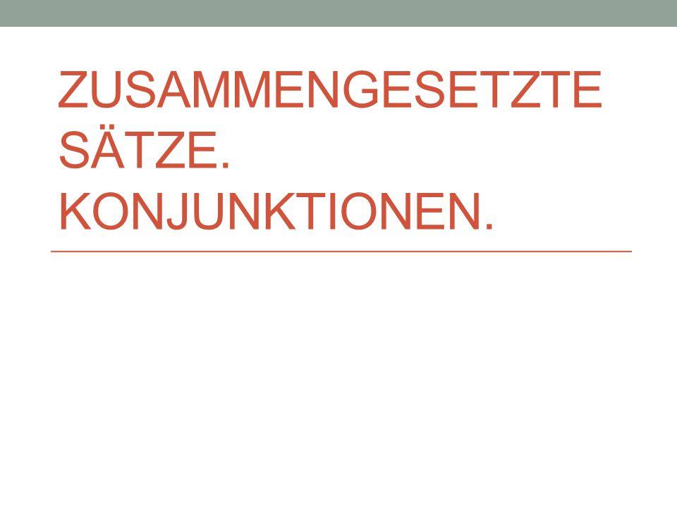 Beziehungen zwischen syntaktischen Einheiten (Nebenordnung) - (bei Sätzen: Satzverbindung, Parataxe) (Unterordnung) - (bei Sätzen: Satzgefüge, Hypotaxe) Mittel zur Verbindung von syntaktischen Einheiten: Konjunktionen und andere Verbindungswörter = SYNDETISCHE Verbindung Es regnet, daher bleibe ich zu Hause.