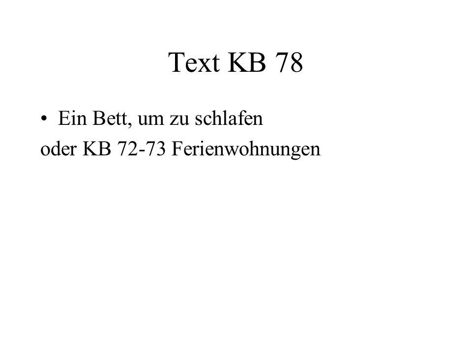 Text KB 78 Ein Bett, um zu schlafen oder KB 72-73 Ferienwohnungen